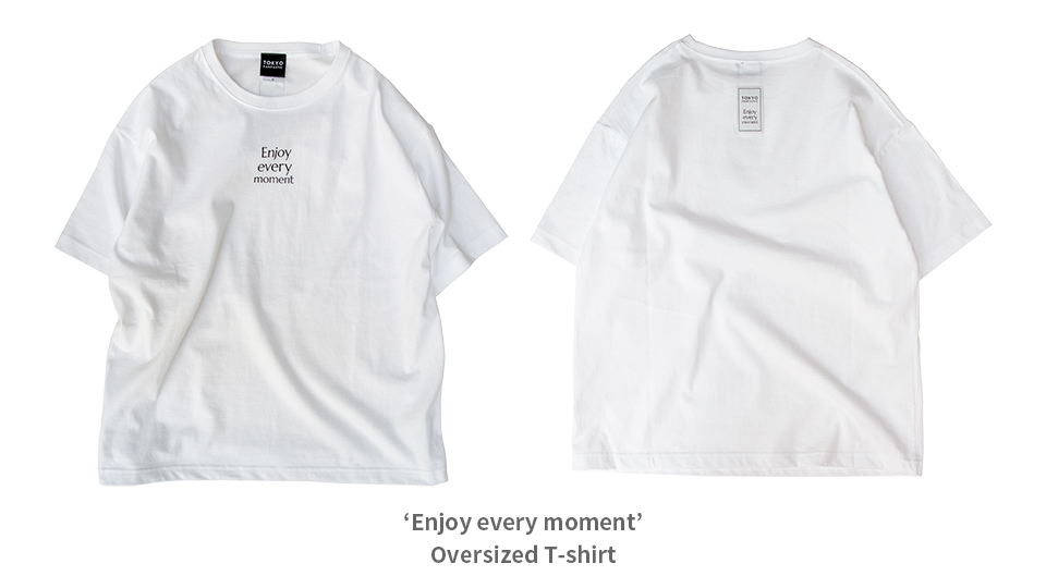 Enjoy every moment. T-shirt
