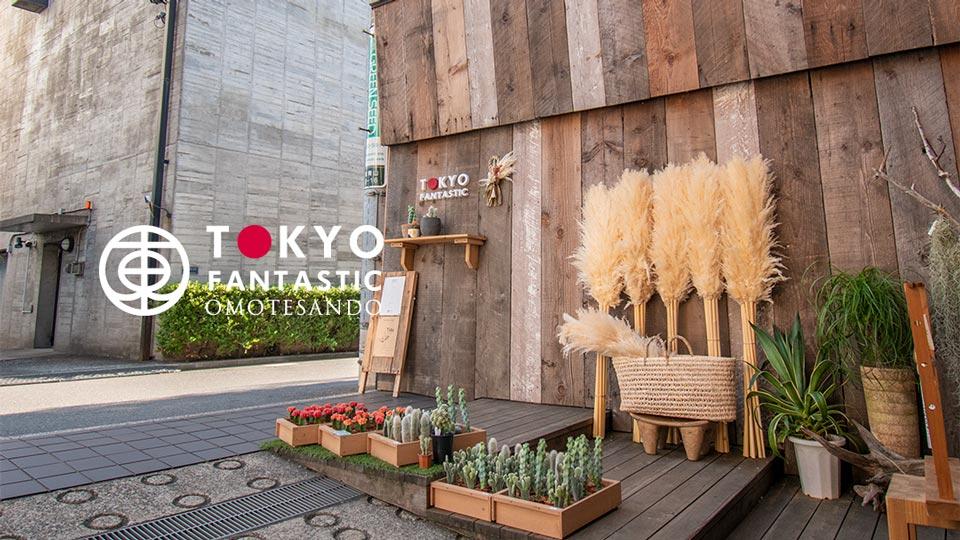 TOKYO FANTASTIC OMOTESANDO 表参道店