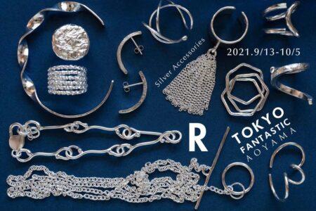 個展 R(シルバーアクセサリー) @ TOKYO FANTASTIC 青山店